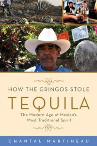 Tequila, Book, Chantal Martineau, HOW THE GRINGOS STOLE TEQUILA - Wine4Food